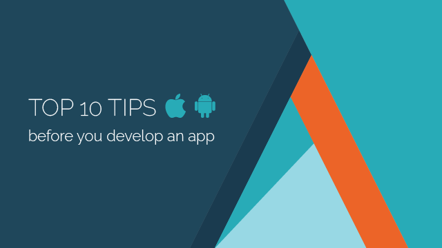 Top 10 tips before you develop an app