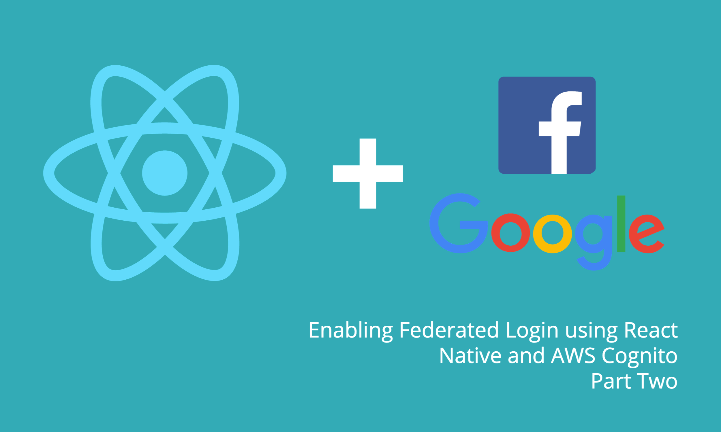 Setting up AWS Cognito and React Native to enable Federated